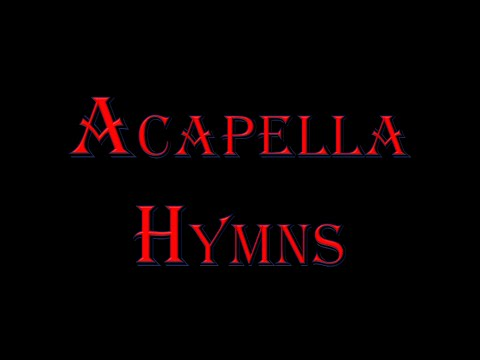 Greatest Acappella Hymns  30 Minutes Of Beautiful Music