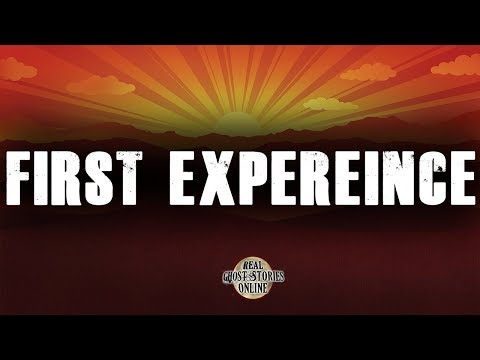 First Experience | Ghost Stories, Paranormal, Supernatural, Hauntings, Horror