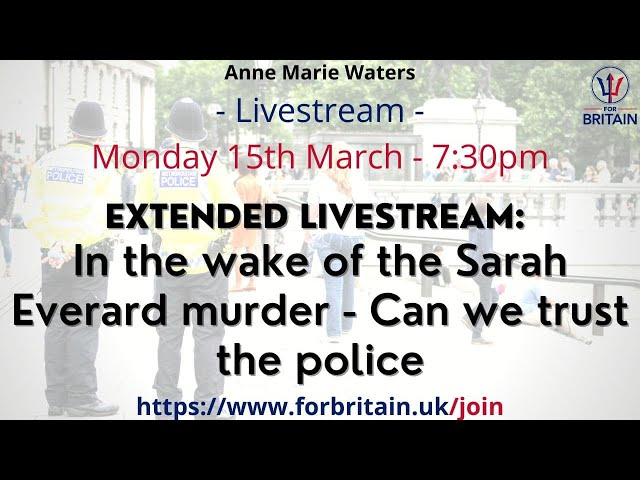 Extended Livestream: In the wake of the Sarah Everard Murder - Can We Trust the Police?