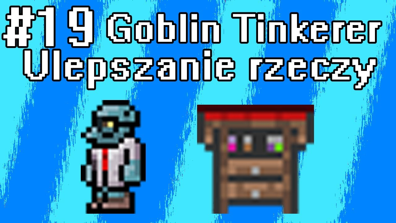 Poradnik Terraria 19 Npc Goblin Tinkerer łączenie Akcesoriów I Ulepszanie Przedmiotów Youtube