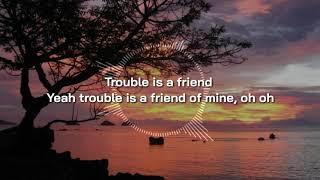 Trouble is a Friend - Lenka ( lyric video) versi koplo