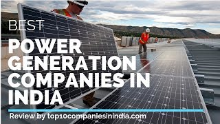 Top 10 Power generation companies in India 2019 | List of Best for 2018