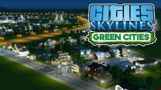 Building Beautiful – Cities Skylines Green Cities Gameplay – Let's Play Part 3