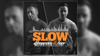 DJ JONNESSEY & ANER - SLOW (ORIGINAL VERSION)