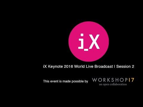 iX Keynote 2016 World Live Broadcast   Session 2