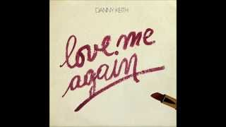 Danny keith - Love me again