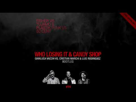 Who Losing It & Candy Shop (Gianluca Vacchi Cristian Marchi Luis Rodriguez Bootleg)