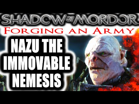 Middle Earth: Shadow of Mordor: Forging an Army - NAZU THE IMMOVABLE NEMESIS