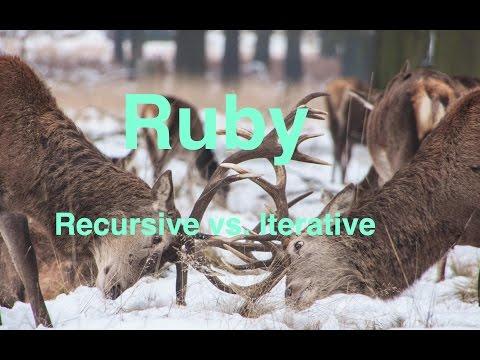 Iterative v Recursive -- Ruby
