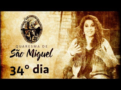 34º Dia da Quaresma de São Miguel Arcanjo