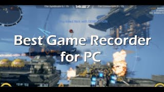 Best Game Recorder For PC