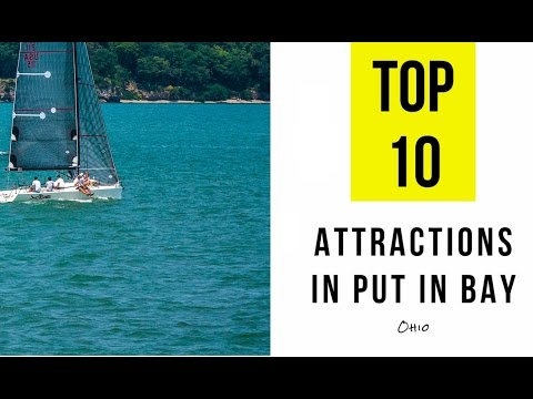 Top 10. Best Tourist Attractions in Put in Bay, Ohio