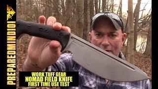 Nomad Field Knife (Work Tuff Gear) First Time Use Test - Preparedmind101