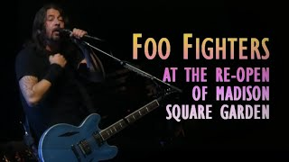 FOO FIGHTERS plays TIMES LIKE THESE at the re-open of MADISON SQUARE GARDEN!