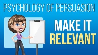 Persuasion Psychology: Make it Relevant!