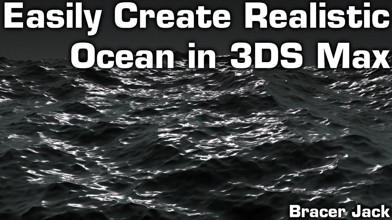 Easy Realistic Ocean in 3DS Max [Tutorial]