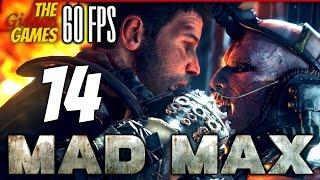 Прохождение Mad Max на Русском (Безумный Макс)[PС|60fps] - #14 (Бессмертный ЧлеМ)