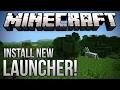 (Download)Get New Minecraft Launcher!!!