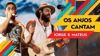 Baixar Os Anjos Cantam - Jorge & Mateus - VillaMix Rio de Janeiro 2017 ( Ao Vivo )
