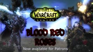Blood Red Roses Trailer [WoW Machinima]