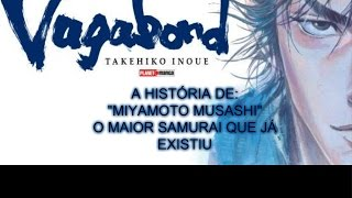 "Vagabond - Mangá  - ""A História de Miyamoto Musashi"""