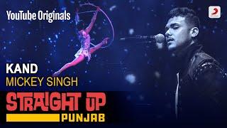 Kand   Mickey Singh   Straight Up Punjab