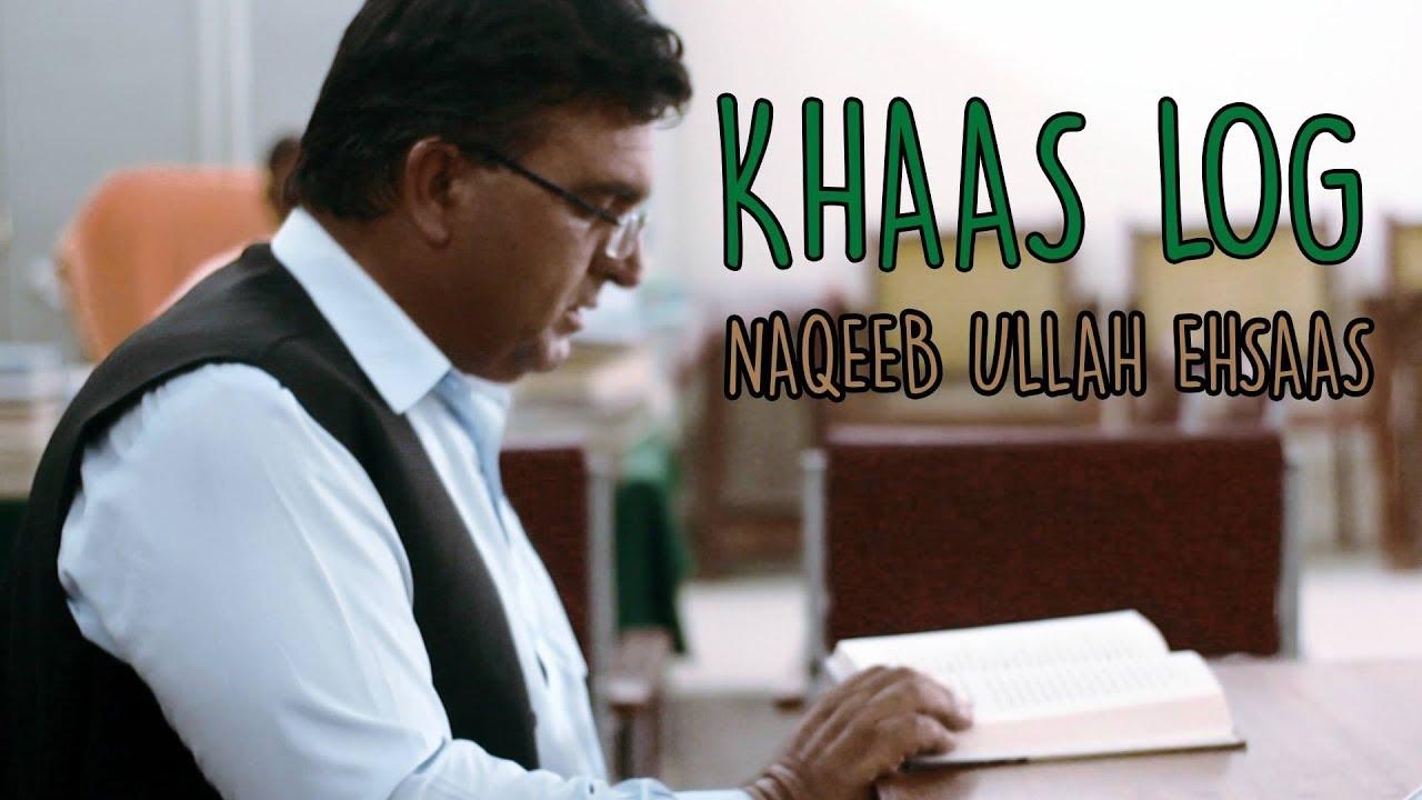 Khaas Log - Naqeeb Ullah Ehsaas | MangoBaaz