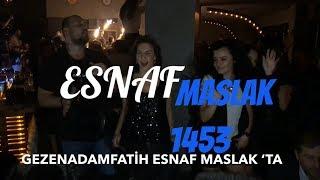 ESNAF MASLAK eğlenceli 1453 GEZENADAMFATİH