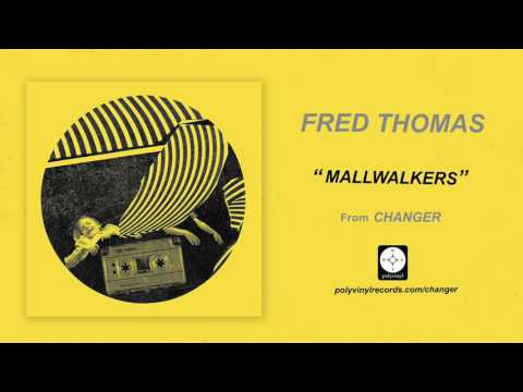 Fred Thomas - Mallwalkers [OFFICIAL AUDIO]