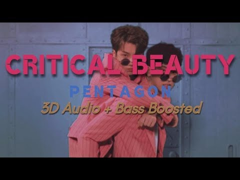 Critical Beauty (예뻐죽겠네) - Pentagon (펜타곤) [3D Audio + Bass Boosted]