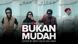 Download Bukan Mudah - Nukilan featuring Malique (Music Video) COVER Version