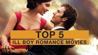 TOP 5: Ill Boy Romance Movies