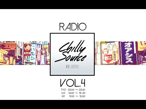 Chilly Source Radio vol.4 【Tokyo chilly hiphop R&B mix 】