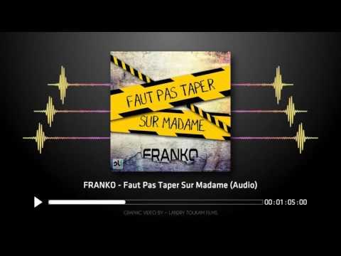 Franko   Faut Pas Taper Sur Madame Audio