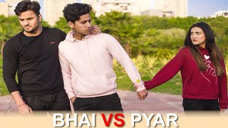 BHAI VS PYAR || Youthiya Boyzz