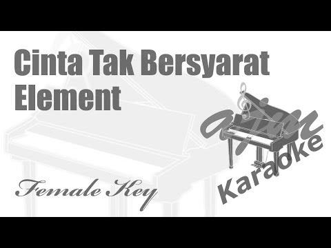 Element - Cinta Tak Bersyarat (Female Key) Karaoke | Ayjeeme Karaoke