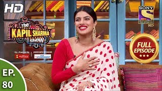 The Kapil Sharma Show Season 2- Fun Time With Priyanka-दी कपिल शर्मा शो 2 -Full Ep 80 -5th Oct, 2019