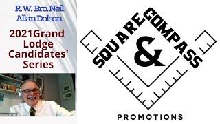 S&C Special Episode: 2021 Masonic Grand Lodge Candidates' Series: R. W. Bro. NEIL ALLAN DOLSON
