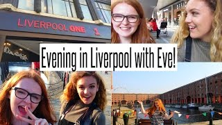 VLOG: Evening in Liverpool with Eve!!