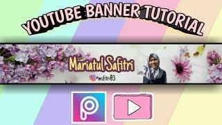 TUTORIAL MEMBUAT BANNER YOUTUBE DENGAN HP - Mariatul Safitri