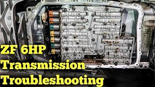 ZF 6HP 6 Speed Auto Transmission Troubleshooting! Common problems