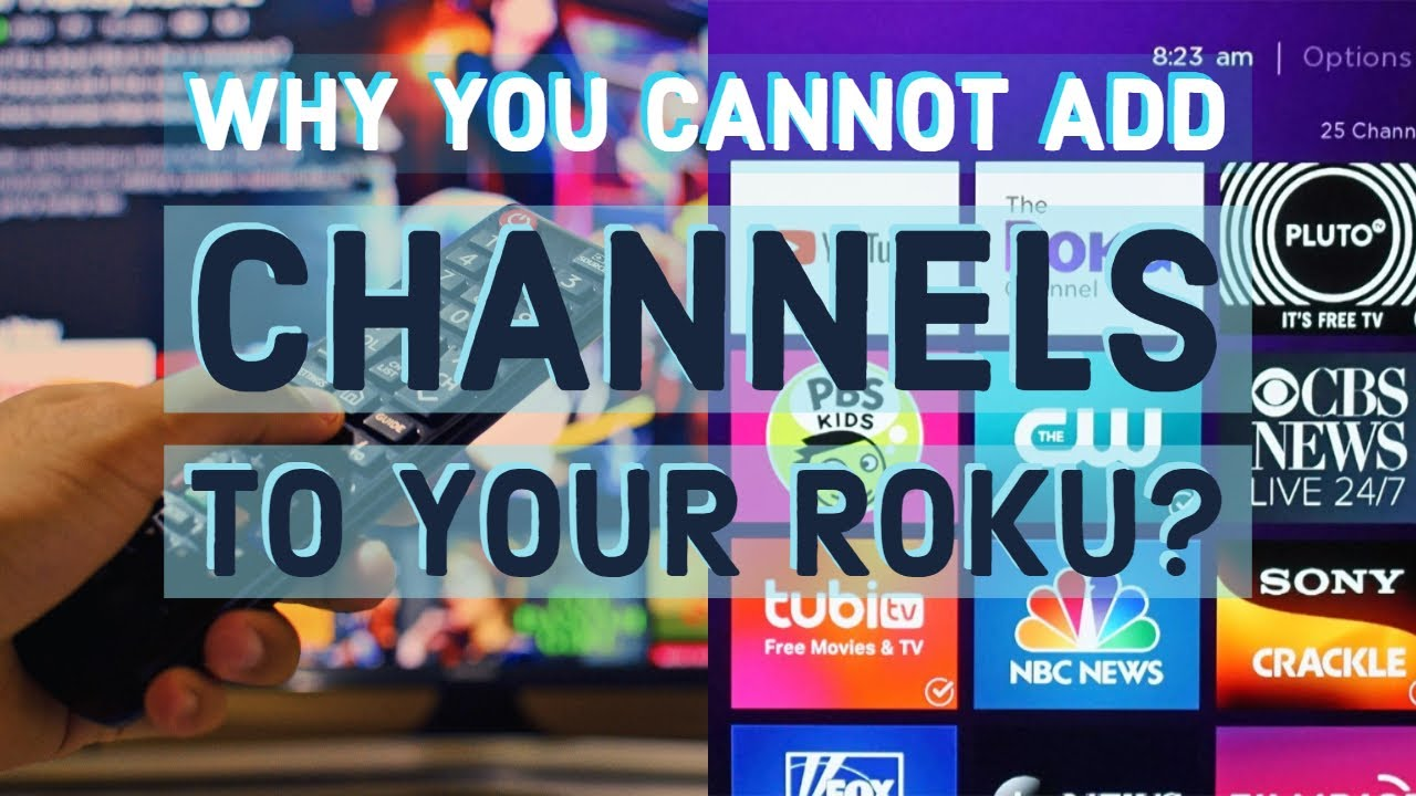 Why you cannot add channels to your Roku? Here is the answer!!!