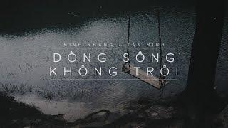Lyrics || Dòng Sông Không Trôi || Tấn Minh || Sáng tác - Minh Khang