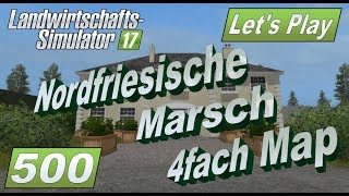 "[""Nordfriesische Marsch 4fach Map"", ""#500"", ""Lets Play Landwirtschafts Simulator 2017"", ""mod map""]"