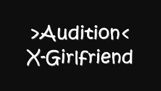 Audition - X-Girlfriend