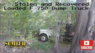 Stolen and recovered loaded F750 dump truck