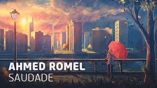 Ahmed Romel Saudade Original Mix