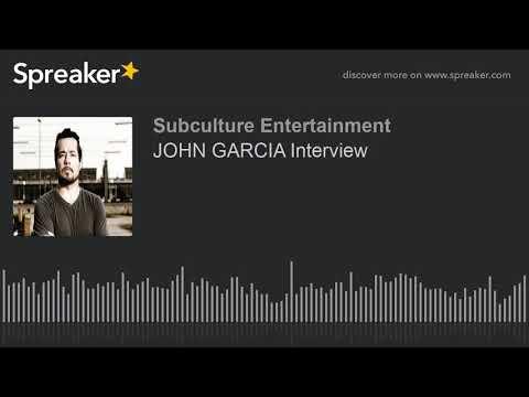 JOHN GARCIA Interview