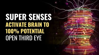 Super Senses | Activate Brain to 100% Potential ✔ Third Eye Opening Binaural Beats Music  | #GV930
