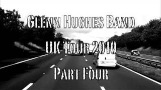 Glenn Hughes UK Tour Diary 2010 Part 4